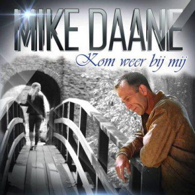 Mike Daane – kom weer bij mij
