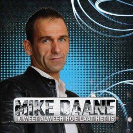 Mike Daane – Ik weet alweer hoe laat het is