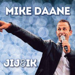 Mike Daane – Jij & Ik